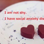 「シャイなのではありません。社会不安障害なんです」